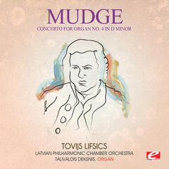 Mudge: Concerto for Organ No. 4 in D Minor (Digitally Remastered)