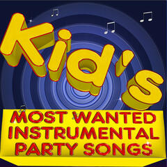 Kid's Most Wanted Instrumental Party Songs
