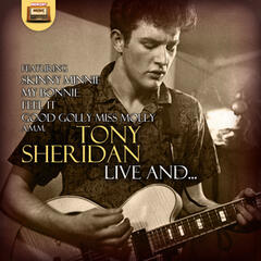 Tony Sheridan Live and …
