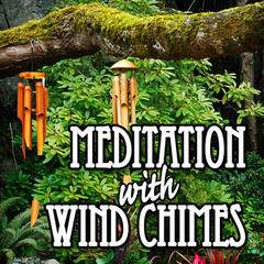 Meditation with Wind Chimes