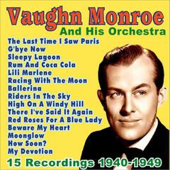 Vaughn Monroe and His Orchestra: 1940 - 1949