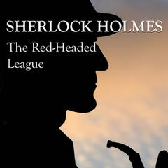 Sherlock Holmes: The Red-Headed League