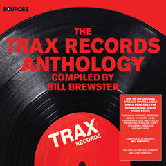 Sources - The Trax Records Anthology Compiled by Bill Brewster