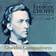Chopin: Grandes Compositores, Vol. V