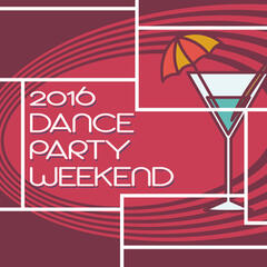 2016 Dance Party Weekend