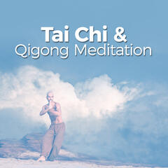 Tai Chi and Qigong Meditation