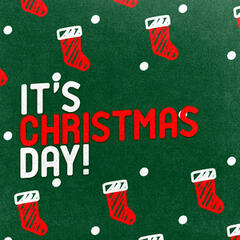 It's Christmas Day!