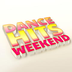 Dance Hits Weekend