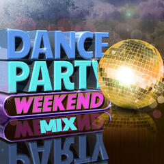 Dance Party Weekend Mix