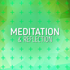Meditation & Reflection
