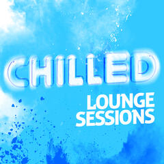 Chilled Lounge Sessions