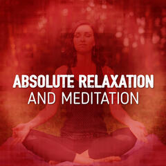 Absolute Relaxation and Meditation