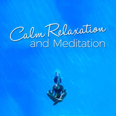 Calm Relaxation and Meditation