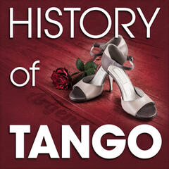 The History of Tango (Famous Songs)