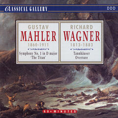 "Mahler: Symphony No. 1 in D Major ""The Titan"" - Wagner: Tannhauser Overture"