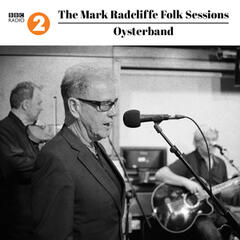 The Mark Radcliffe Folk Sessions: Oysterband