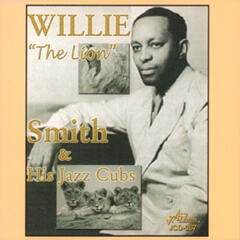 "Willie ""The Lion"" Smith and His Jazz Cubs"