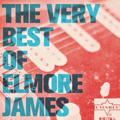 The Very Best of Elmore James