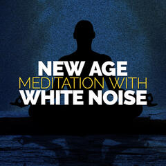 New Age Meditation with White Noise