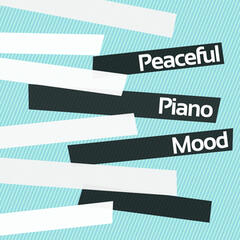 Peaceful Piano Mood
