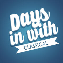 Days in with Classical