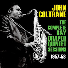 The Complete Ray Draper Quintet Sessions 1957-58