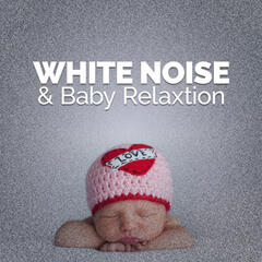 White Noise & Baby Relaxtion