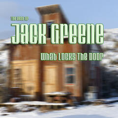 What Locks the Door: The Best of Jack Greene
