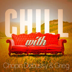 Chill with Chopin, Debussy & Grieg