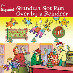 Grandma Got Run Over By a Reindeer (En Español)