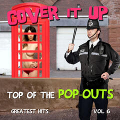 Cover It up, Top of the Pop-Outs, Vol. 6