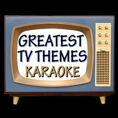 Greatest Tv Themes: Karaoke