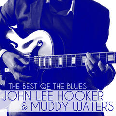 The Best of the Blues: John Lee Hooker & Muddy Waters