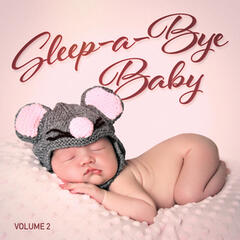 Sleep-a-Bye Baby, Vol. 2 (Relaxing Music for Your Baby's Sleep)