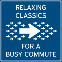 Relaxing Classics for a Busy Commute