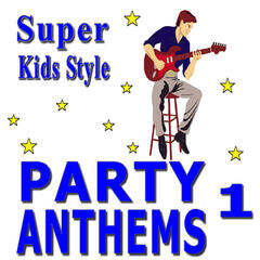 Super Kids Style Party Anthems, Vol. 1