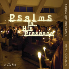 Psalms in His Presence - Feast and Solemnities