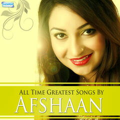 All Time Greatest Songs by Afshaan