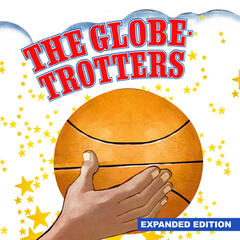 The Globetrotters (Expanded Edition) [Digitally Remastered]