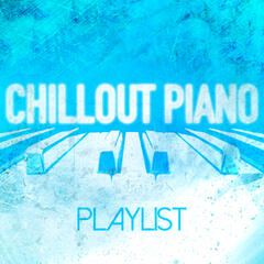 Chillout Piano Playlist