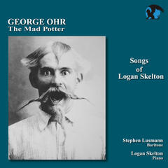 Songs of Logan Skelton-George Ohr, The Mad Potter