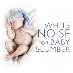 White Noise for Baby Slumber