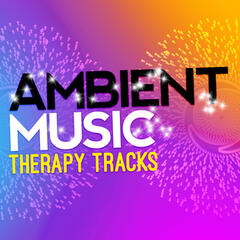 Ambient Music Therapy Tracks