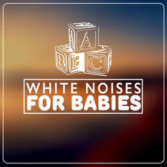 White Noises for Babies