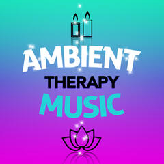 Ambient Therapy Music