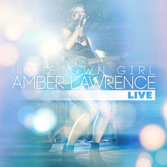 Hometown Girl - Amber Lawrence Live