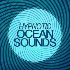 Hypnotic Ocean Sounds