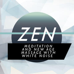Zen Meditation and New Age Massage with White Noise