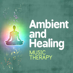 Ambient and Healing Music Therapy