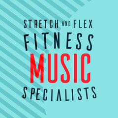 Stretch and Flex Fitness Music Specialists